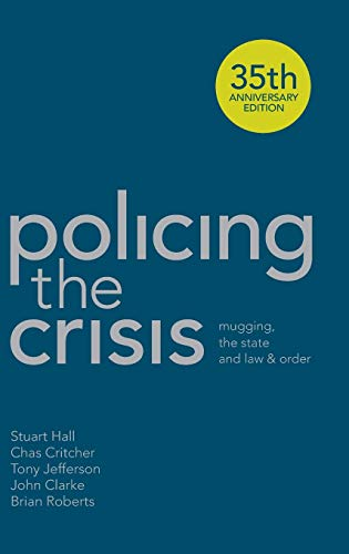 9781137007193: Policing the Crisis: Mugging, the State and Law and Order