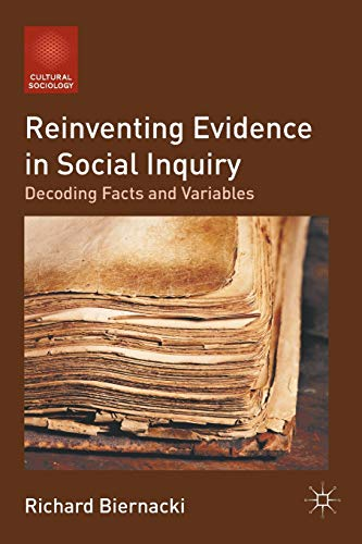 9781137007278: Reinventing Evidence in Social Inquiry: Decoding Facts and Variables (Cultural Sociology)