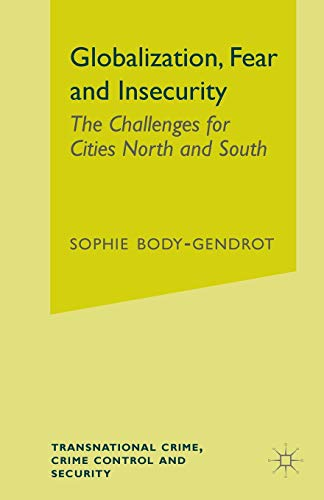 9781137007926: Globalization, Fear and Insecurity: The Challenges for Cities North and South (Transnational Crime, Crime Control and Security)