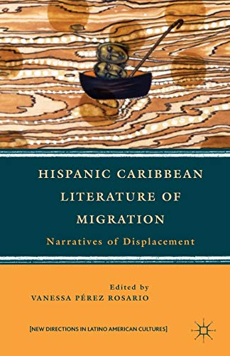 9781137008077: Hispanic Caribbean Literature of Migration: Narratives of Displacement (New Directions in Latino American Cultures)