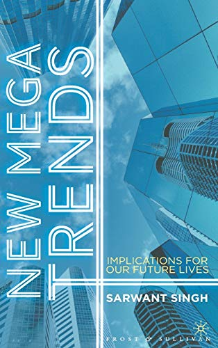 9781137008084: New Mega Trends: Implications for our Future Lives
