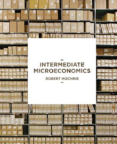 Intermediate Microeconomics: Mochrie, Robert
