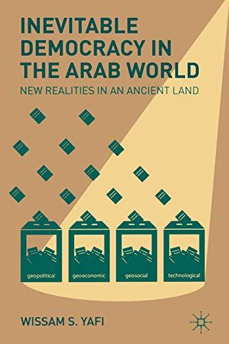 Inevitable Democracy in the Arab World: New: Yafi, Wissam