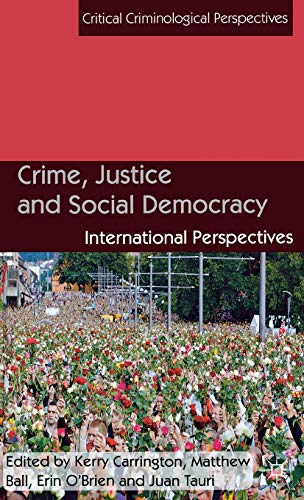 Crime, Justice and Social Democracy: International Perspectives (Critical Criminological ...