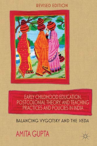 9781137009258: Early Childhood Education, Postcolonial Theory, and Teaching Practices in India: Balancing Vygotsky and the Veda