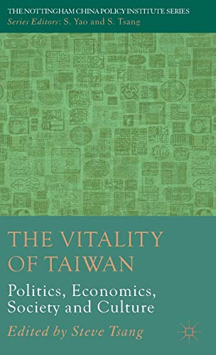 9781137009890: The Vitality of Taiwan: Politics, Economics, Society and Culture (The Nottingham China Policy Institute Series)
