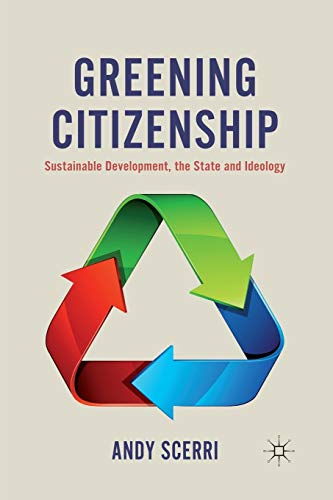 9781137010308: Greening Citizenship: Sustainable Development, the State and Ideology