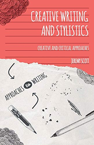 9781137010650: Creative Writing and Stylistics: Creative and Critical Approaches (Approaches to Writing)