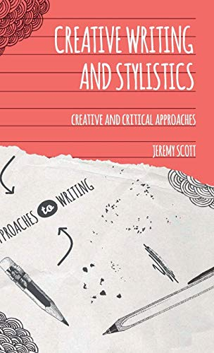 9781137010667: Creative Writing and Stylistics: Creative and Critical Approaches (Approaches to Writing)