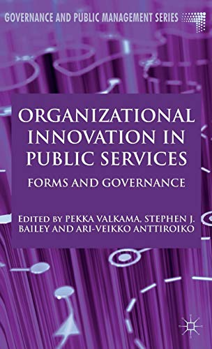 Organizational Innovation in Public Services: Forms and Governance (Governance and Public ...