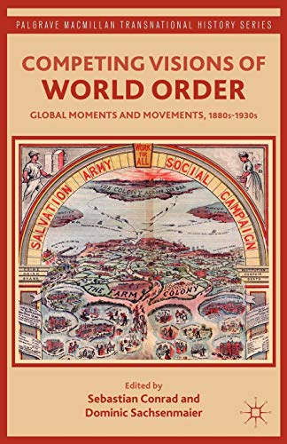 9781137015235: Competing Visions of World Order: Global Moments and Movements, 1880s-1930s (The Palgrave Macmillan Transnational History Series)