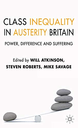 9781137016379: Class Inequality in Austerity Britain: Power, Difference and Suffering