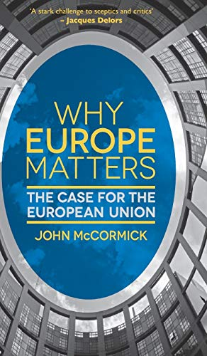 9781137016881: Why Europe Matters: The Case for the European Union
