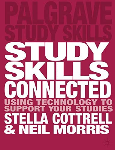 9781137019455: Study Skills Connected: Using Technology to Support Your Studies (Macmillan Study Skills)