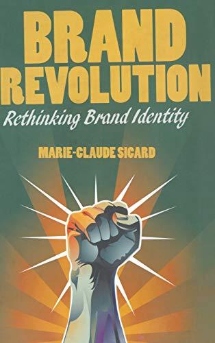 9781137019486: Brand Revolution: Rethinking Brand Identity