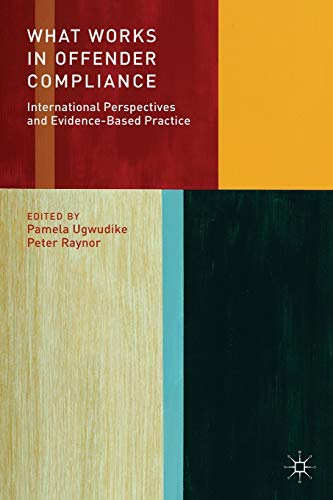 9781137019547: What Works in Offender Compliance: International Perspectives and Evidence-Based Practice