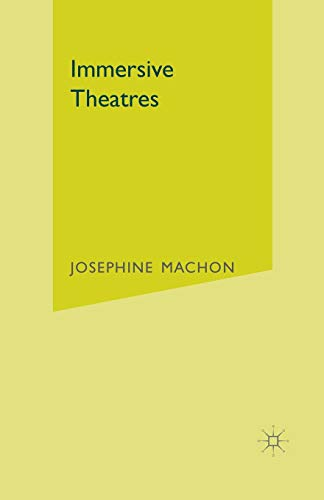 9781137019837: Immersive Theatres: Intimacy and Immediacy in Contemporary Performance