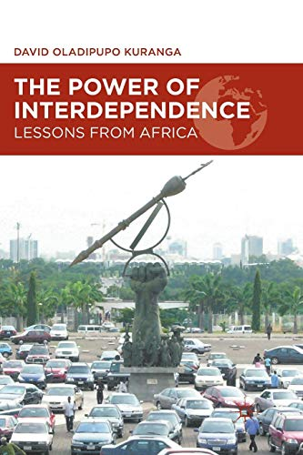 9781137019950: The Power of Interdependence: Lessons from Africa