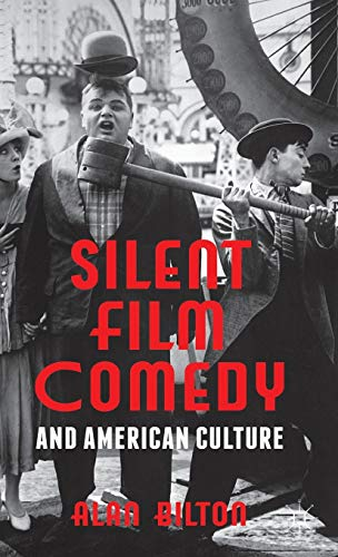 9781137020246: Silent Film Comedy and American Culture