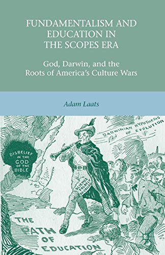 9781137021014: Fundamentalism and Education in the Scopes Era: God, Darwin, and the Roots of America's Culture Wars