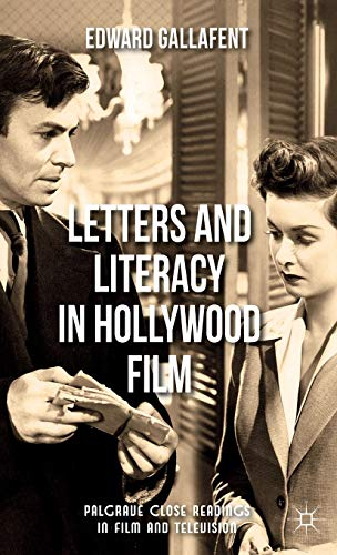 Letters and Literacy in Hollywood Film (Palgrave Close Readings in Film and Television): Gallafent,...