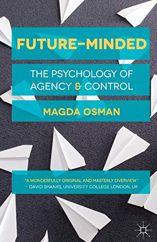 9781137022264: Future-Minded: The Psychology of Agency and Control
