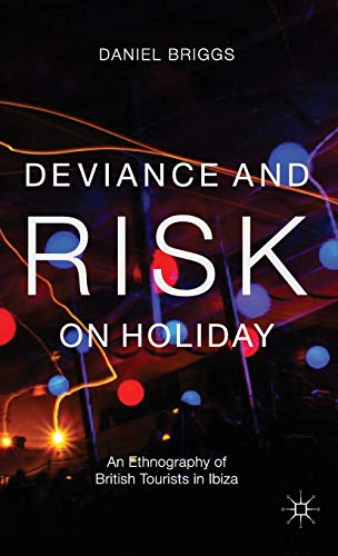 9781137022394: Deviance and Risk on Holiday: An Ethnography of British Tourists in Ibiza