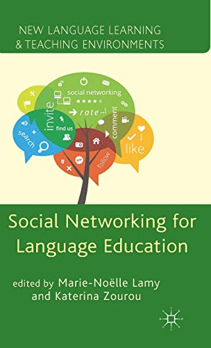 Social Networking for Language Education (New Language Learning and Teaching Environments): ...