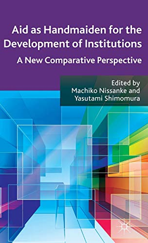Aid as Handmaiden for the Development of Institutions: A New Comparative Perspective