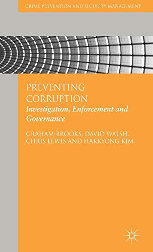 Preventing Corruption: Investigation, Enforcement and Governance (Crime Prevention and Security ...