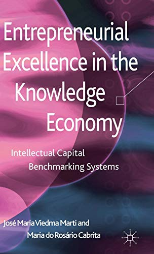 9781137024060: Entrepreneurial Excellence in the Knowledge Economy: Intellectual Capital Benchmarking Systems
