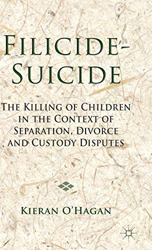 Filicide-Suicide: The Killing of Children in the Context of Separation, Divorce and Custody ...