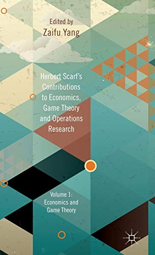 9781137024343: Herbert Scarf's Contributions to Economics, Game Theory and Operations Research: Volumes 1: Economics and Game Theory