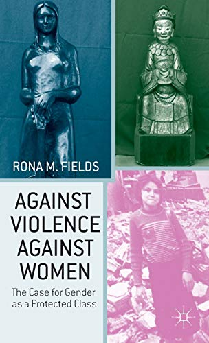 9781137025142: Against Violence Against Women: The Case for Gender as a Protected Class