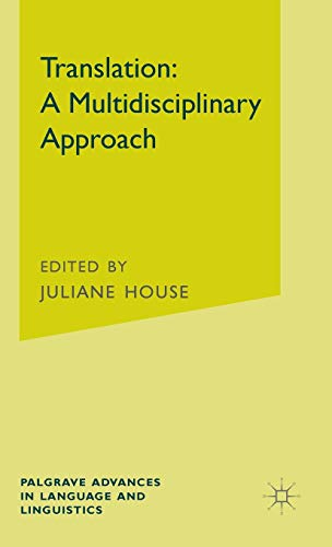 9781137025463: Translation: A Multidisciplinary Approach (Palgrave Advances in Language and Linguistics)