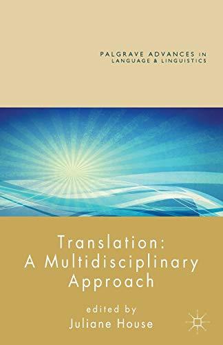 9781137025470: Translation: A Multidisciplinary Approach (Palgrave Advances in Language and Linguistics)