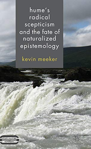 9781137025548: Hume's Radical Scepticism and the Fate of Naturalized Epistemology (Palgrave Innovations in Philosophy)