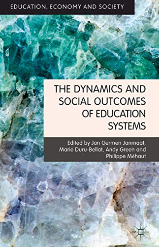 9781137025685: The Dynamics and Social Outcomes of Education Systems (Education, Economy and Society)