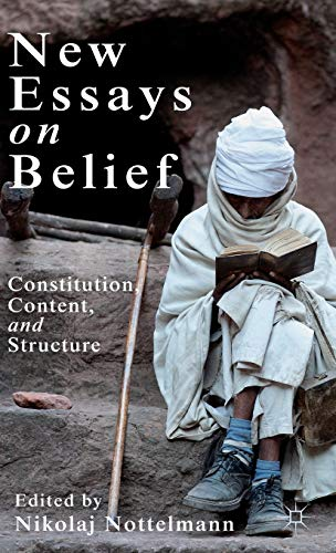 9781137026514: New Essays on Belief: Constitution, Content and Structure