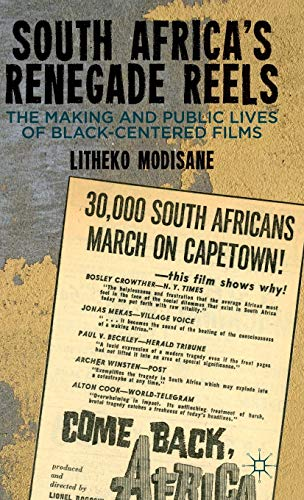 9781137027023: South Africa's Renegade Reels: The Making and Public Lives of Black-Centered Films