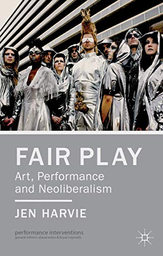 9781137027276: Fair Play - Art, Performance and Neoliberalism (Performance Interventions)