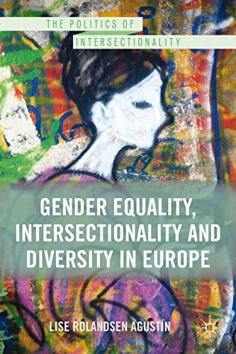 9781137028082: Gender Equality, Intersectionality, and Diversity in Europe (The Politics of Intersectionality)