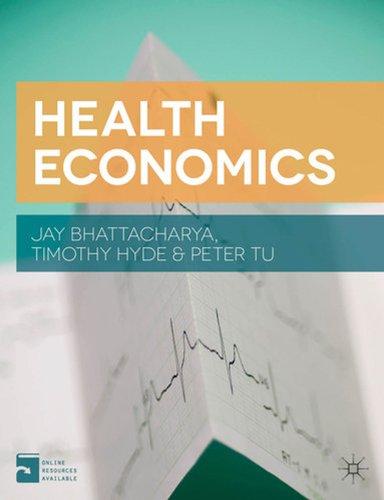 Health Economics: Bhattacharya, Jay; Hyde,