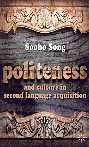 9781137030627: Politeness and Culture in Second Language Acquisition