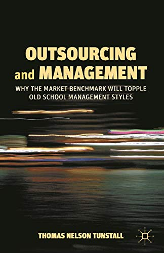 9781137032423: Outsourcing and Management: Why the Market Benchmark Will Topple Old School Management Styles