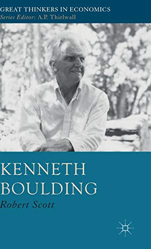 9781137034373: Kenneth Boulding: A Voice Crying in the Wilderness (Great Thinkers in Economics)