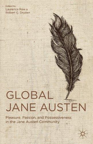 9781137034434: Global Jane Austen: Pleasure, Passion, and Possessiveness in the Jane Austen Community