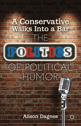9781137262837: A Conservative Walks Into a Bar: The Politics of Political Humor