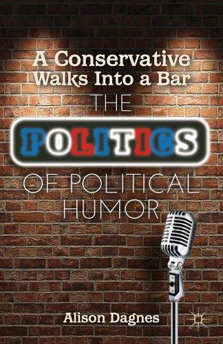 9781137262844: A Conservative Walks Into a Bar: The Politics of Political Humor