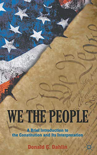 9781137263056: We the People: A Brief Introduction to the Constitution and Its Interpretation